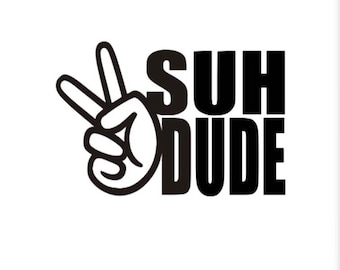 Suh dude decal