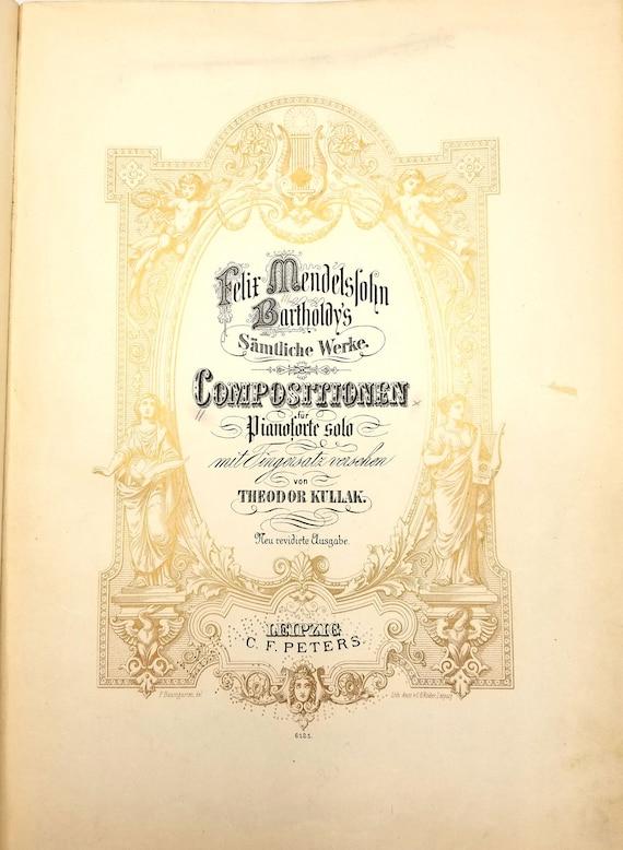 Felix Mendelssohn Bartholdy's Compositionen fur Pianoforte solo Theodor Kullak Edition C.F. Peters ca. 1890s to 1900s Sheet Music