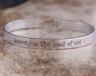 Brevity Is The Soul Of Wit / Shakespeare Bracelet / Shakespeare Jewelry / Hamlet / Literary Jewelry / Literary Bracelet / Theater Gift