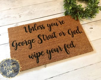 Unless You're George Strait or God, Wipe Your Feet DOORMAT