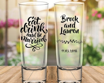 """Custom """"Eat Drink and Be Married"""" 2-Sided Tall Wedding Favor Shot Glasses"""