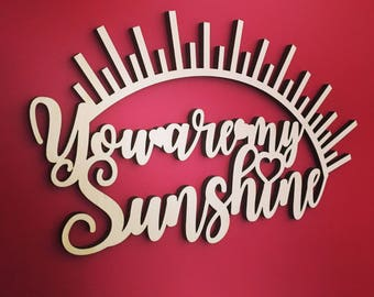 You Are My Sunshine, Wood, Sign, Wall Decor, Wooden, Cut Out, Laser, Quote, Saying, Nursery, Bedroom, Unfinished, Song, Lyrics