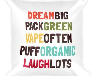 Dream Big Vape Often inspirational saying funny Cannabis Marijuana Colorado Square Pillow