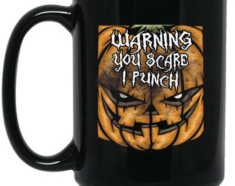Funny Halloween Mug - Warning You Scare I Punch - Big Coffee Mug 15oz | Cute Scary gifts, Cute Coffe Cup, Funny Pumpkin Gifts, quotes