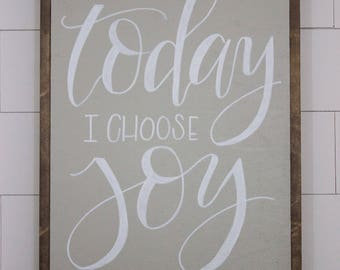 Today I Choose Joy Medium - framed sign - hand lettered sign - fixer upper - hand painted sign - farm house decor - motivation quote