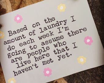 Funny Laundry Sign-Funny Quote-Housework Saying-Funny Sign-Mum Gift