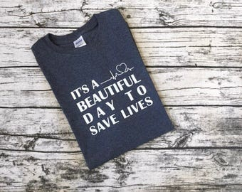 It's A Beautiful Day to Save Lives Grey's Anatomy T-shirt