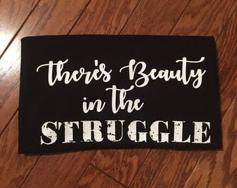 There's Beauty In the Struggle