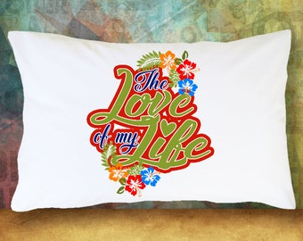 Marriage Pillow Case - Pillow Cover - The Love Of My Life Pillow Case - Gift For Wife - Gift For Husband - Gift Idea - Gift Pillow Case