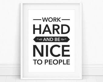 Work Hard and Be Nice to People - Cubicle Accessories, Work Hard Poster, Cubicle Decorations, Work Hard Be Nice, Work Hard Print, Work Hard