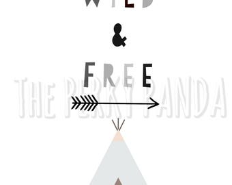 Wild and Free print, gender neutral nursery, nursery wall art print, new baby gift, typography print, quote print nursery, kids room print