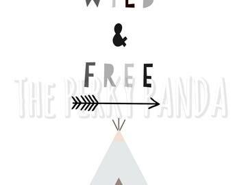 Wild and Free print, gender neutral nursery, nursery wall art print, new baby gift, typography print, quote print nursery, kids room print