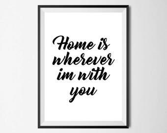 Home Is Wherever Im With You Wall Print - Wall Art, Home Decor, Bedroom Print, Sleep Print