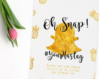 Oh Snap Sign, Pineapple Party Sign, Snapchat Sign, Gold Party Sign, Social Media Wedding Sign, Hashtag Printable, Wedding Hashtag Sign