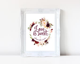 Love is Sweet Printable, Love is Sweet Sign, Dessert Table Sign, Marsala Wedding Sign, PDF Instant Download, Floral Love is Sweet Sign