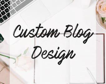 CUSTOM BLOGGER DESIGN - Bespoke blog design made to order!