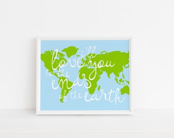 I'll Love You to the Ends of the Earth Print | Map Art | Printable Art | Nursery Art | Gallery Wall Art | Wall Art | Instant Download