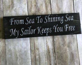 From Sea to shining Sea My Sailor Keeps You Free