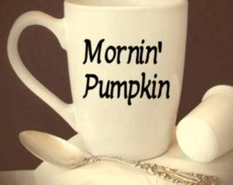 morning/mornin'/pumpkin/coffee/fall/harvest/fun/cute/mug/cup/gift