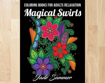Magical Swirls by Jade Summer (Coloring Books, Coloring Pages, Adult Coloring Books, Adult Coloring Pages, Coloring Books for Adults)