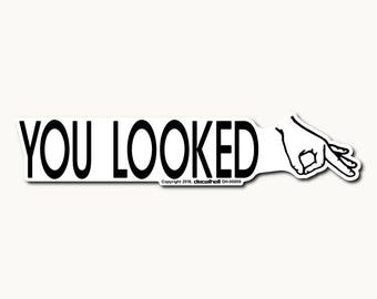 You Looked