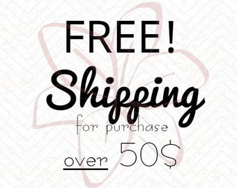 FREE shipping for orders over 50 Dollars!