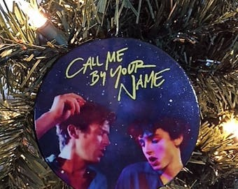 Call Me By Your Name, Call Me By Your Name Christmas Ornament,Call Me By Your Name Ornament, Gay Ornament, Gay Pride, Gay Christmas Ornament
