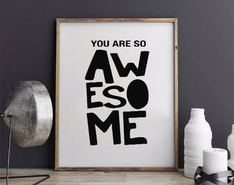 INSTANT DOWNLOAD Printable, You are so Awesome Printable, Nursery Wall Art, Typography Print, You are so Awesome  Nursery Print