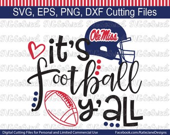 Ole Miss svg, MS Football svg, Its Football Yall, Rebels svg, SVG, Png, Eps, Dxf, Silhouette Cutting Files
