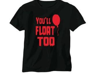 You'll Float Too It Pennywise Unisex T Shirt Many Sizes Colors Custom Horror Halloween Merch Massacre