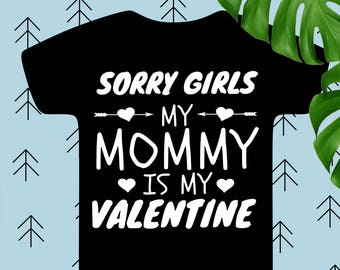 Sorry Girls Mommy is my Valentine svg Boy valentines svg Love svg Arrow Heart svg files for cricut silhouette Arrows heart svg heart dxf eps