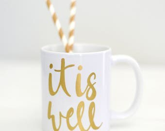 It Is Well Mug | Gold Foil | It is Well | Coffee Mug | Tea | Bible Verse Mug | Ceramic Mug
