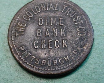 Vintage Pittsburgh PA Bank Trade Token Colonial Trust Dime Bank GF 25 cents  <># ET6085