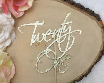 Twenty- One Cake Topper * 21st Birthday Cake Topper * Happy 21st Birthday Cake Topper * Happy Birthday* Finally Legal Cake Topper * Birthday
