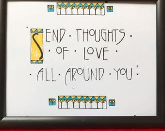 "sign: ""Send thoughts of love all around you"""