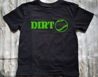 Dirt Ball Toddler Shirt- Baseball Shirt - Sports Shirt - Kid's Clothing - Sports Wear - Softball Shirt - Tball Shirt - Baseball Clothing