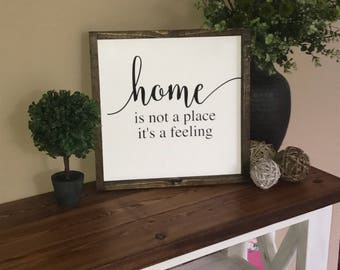 Home Sign - Home is a feeling not a place - Home Sweet Home - Rustic Home Decor - Rustic Wooden Sign - Housewarming - Hand Painted Sign