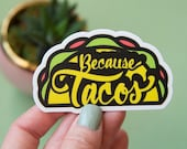 Because Tacos - Hand Drawn, Hand Lettered - Vinyl Stickers, taco, food, hungry, always hungry