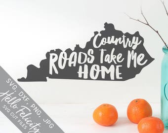 Kentucky Svg, Country Svg, Country Roads Take Me Home Svg, Dxf, Jpg, Svg files for Cricut, Svg files for Silhouette, Vector Art, Clip Art