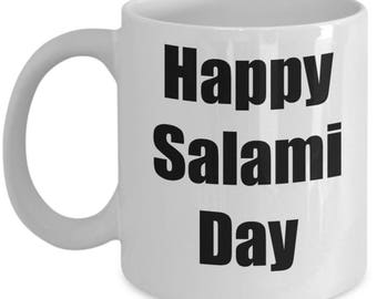 Meat Lover Gifts - Salami Gift - Happy Salami Day - Coffee Mug Cup