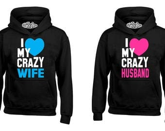 Couple Hoodies I love My Crazy Wife, I love My Crazy Husband Couples Cute Matching Love Couples Valentine's Day Gift