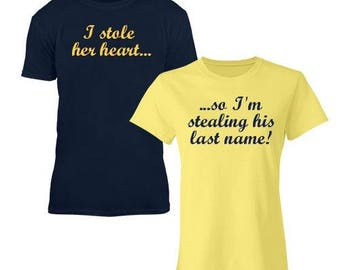 I Stole Her Heart... So I'm Stealing His Last Name T-Shirt Set