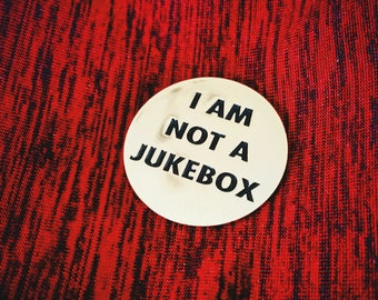 I Am Not A Jukebox