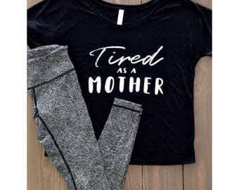 Tired As A Mother women's souchy t-shirt