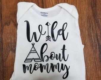 Wild About Mommy, onesie/t-shirt