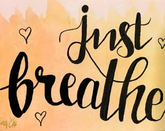 Just Breathe, Inspirational Watercolor Print