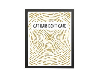 Cat Hair Don't Care (Swirl) - Instant Download