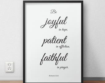 Be joyful in Hope Wall art - Print - Romans 12:12 printable, Bible Verse art print, Christian wall art, Scripture Printable