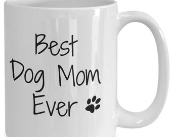 best dog mom ever coffee tea mug funny humor rescue doggy