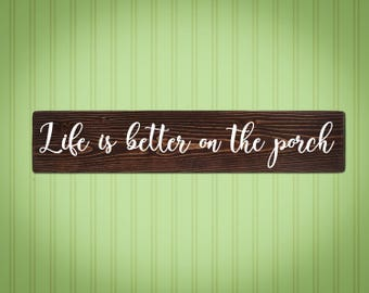 Life is better on the porch | Wedding Gift | Housewarming Gift | Handmade Gift | Gift for her | Home Decor | Wall art |